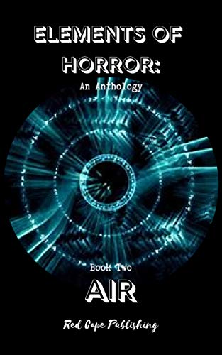 Elements of Horror: An Anthology - Book Two AIR