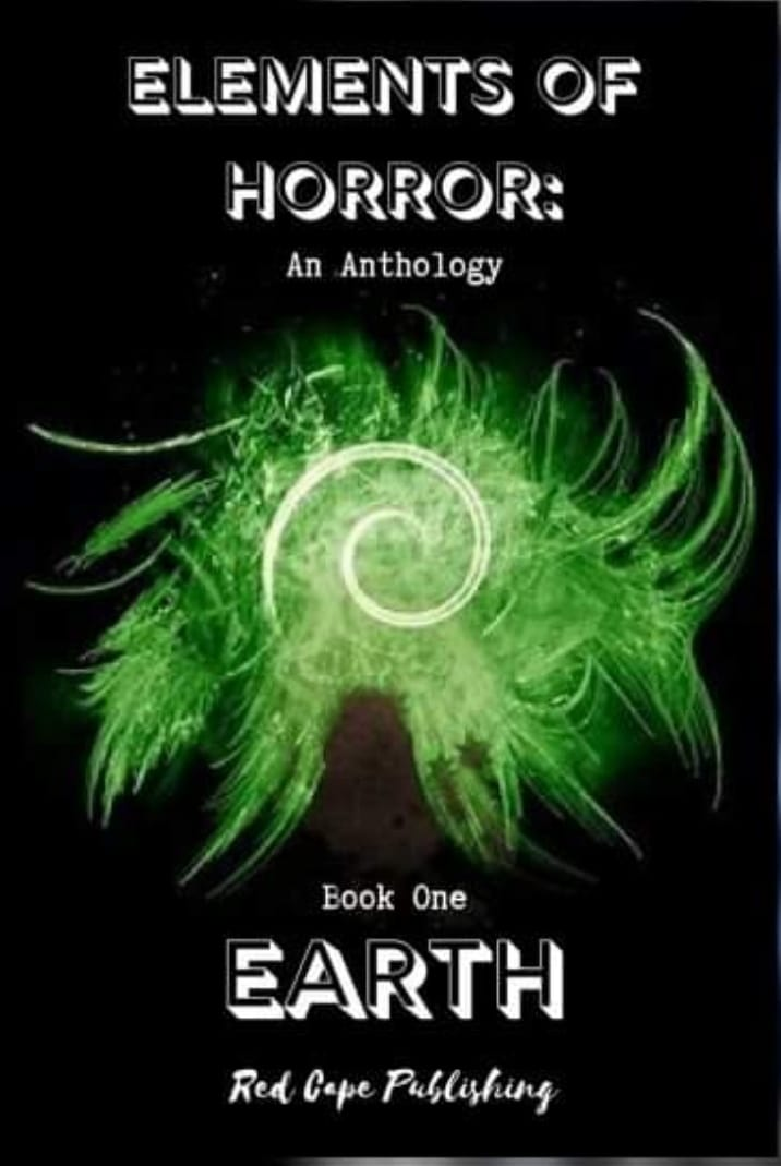 Elements of Horror: An Anthology - Book One EARTH