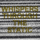 Whispers Through The Static - Unmoored